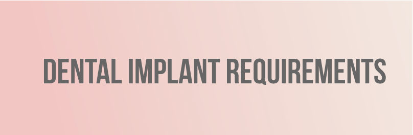 dental implant requirements